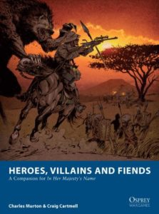 In Her Majesty's Name - Heroes, Villains and Fiends