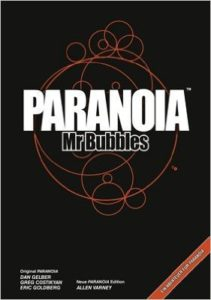 Paranoia Troubleshooter - Mr. Bubbles