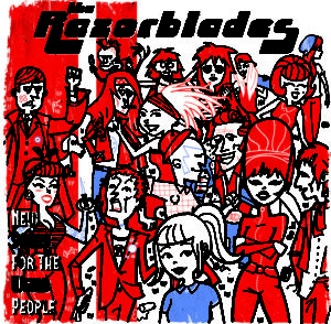 The Razorblades – New Songs For The Weird People