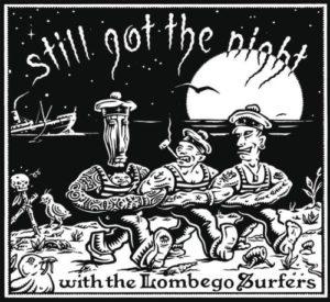 Lombego Surfers - Still Got The Night