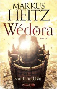 Wédōra – Staub und Blut von Markus Heitz