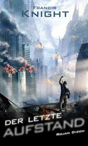 Rojan Dizon – Der letzte Aufstand. 3. Band der Trilogie