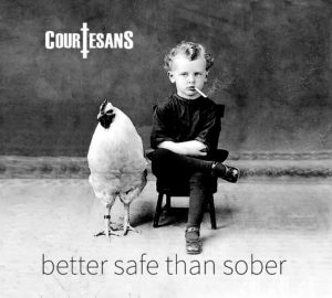 Courtesans - Better Safe Than Sober