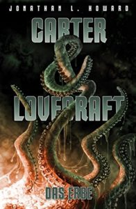Carter & Lovecraft: Das Erbe