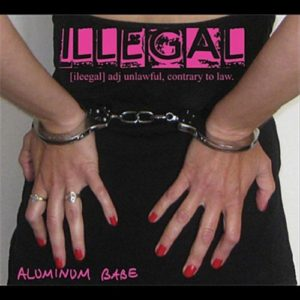 Aluminum Babe - Illegal