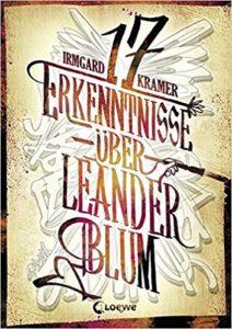 Cover: 17 Erkenntnisse über Leander Blum © Loewe Verlag
