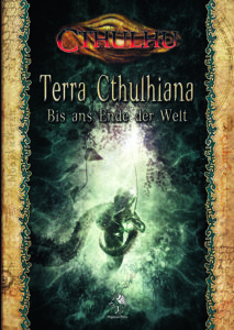 Terra Cthulhiana - Bis ans Ende der Welt
