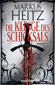 Die Klinge des Schicksals von Markus Heitz © Knaur Verlag