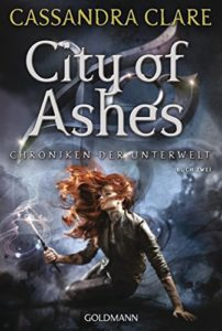 Chroniken der Unterwelt: City of Ashes (Band 2)