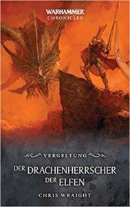 Warhammer - Der Drachenherrscher der Elfen: Vergeltung – Phantastik Neuerscheinung Januar 2019