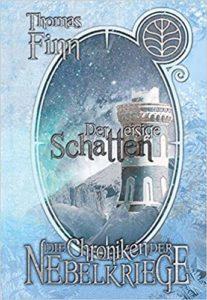 Die Chroniken der Nebelkriege: Der eisige Schatten (Band 3)