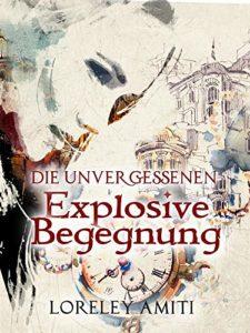 Explosive Begegnung - Die Unvergessenen (Band 3) - eBook