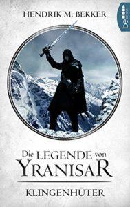 Die Legende von Yranisar: Klingenhüter (Band 2) - eBook