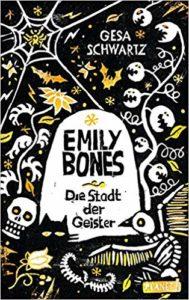 Gesa Schwartz - Emily Bones und die Stadt der Geister