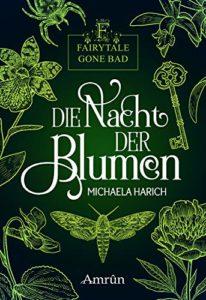 Fairytale gone Bad: Die Nacht der Blumen (Band 1)