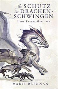 Lady Trents Memoiren: Im Refugium der Drachenschwingen (Band 5)