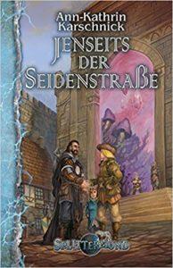 Splittermond: Jenseits der Seidenstraße (Band 6)