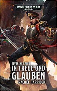 Warhammer 40.000 - Severina Raine: In Treue und Glauben