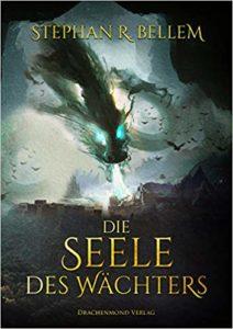 Die Seele des Wächters von Stephan R. Bellem