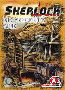 Sherlock - Far West - Die verfluchte Mine